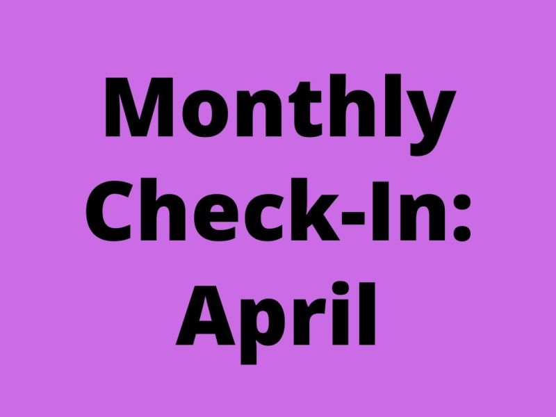 Monthly Check-In April