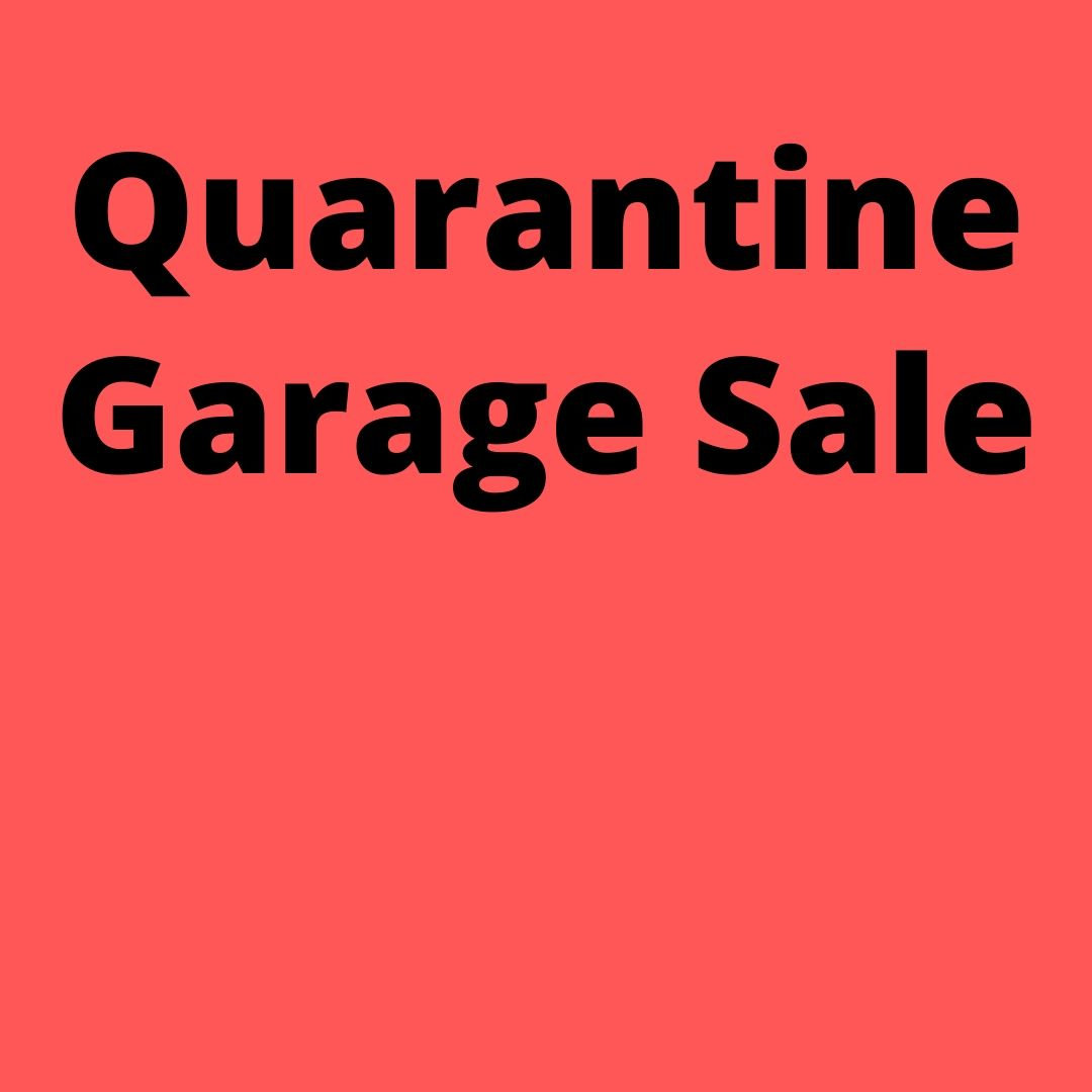 Quarantine Garage Sale