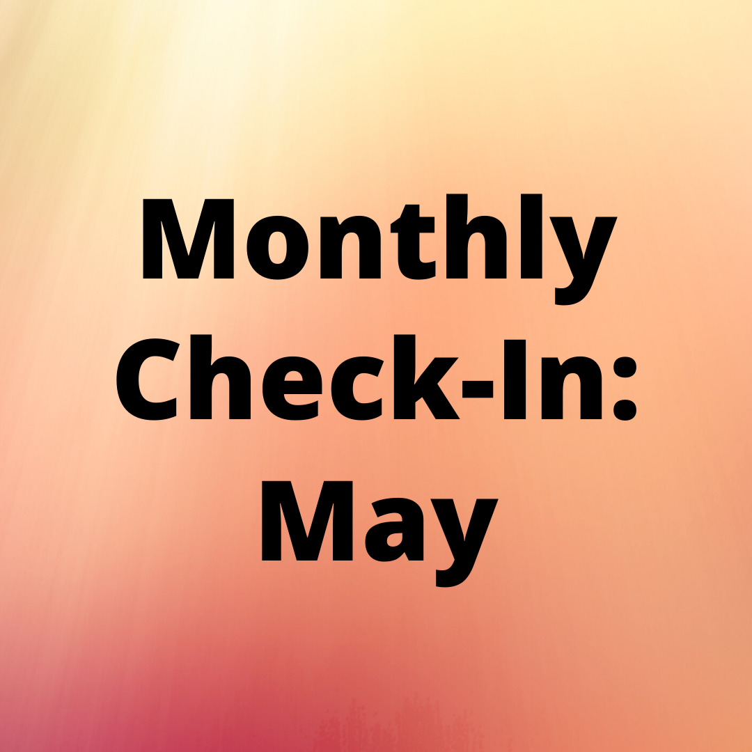 Monthly Check-In May